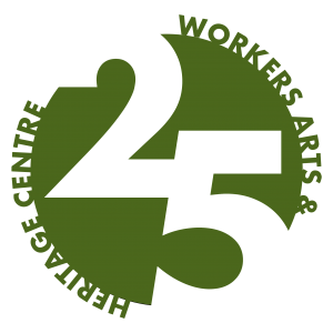 SAM 25: Celebrating 25 years of the Workers Arts and Heritage Centre
