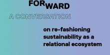 The text: Fashion Forward A Conversation on re-fashioning sustainability as a relational ecosystem is overlaid on a blue and purple gradient.