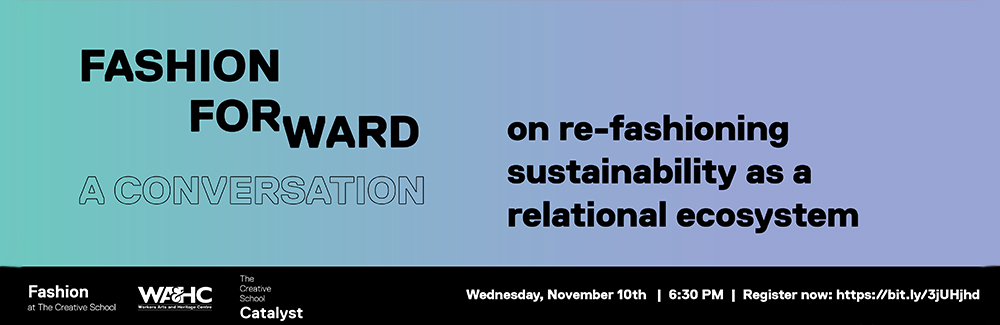 The text: Fashion Forward A Conversation on re-fashioning sustainability as a relational ecosystem is overlaid on a blue and purple gradient. There's a black bar in the bottom of the image with logos for The Creative School and WAHC.